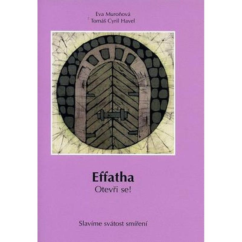 Effatha: Otevři se!